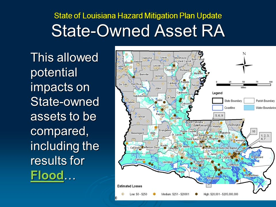 This allowed potential impacts on State-owned assets to be compared, including the results for Flood… State of Louisiana Hazard Mitigation Plan Update