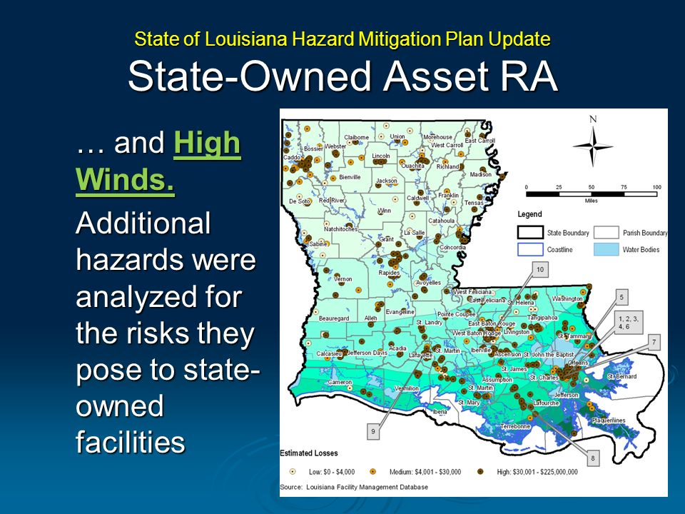 … and High Winds. Additional hazards were analyzed for the risks they pose to state- owned facilities State of Louisiana Hazard Mitigation Plan Update