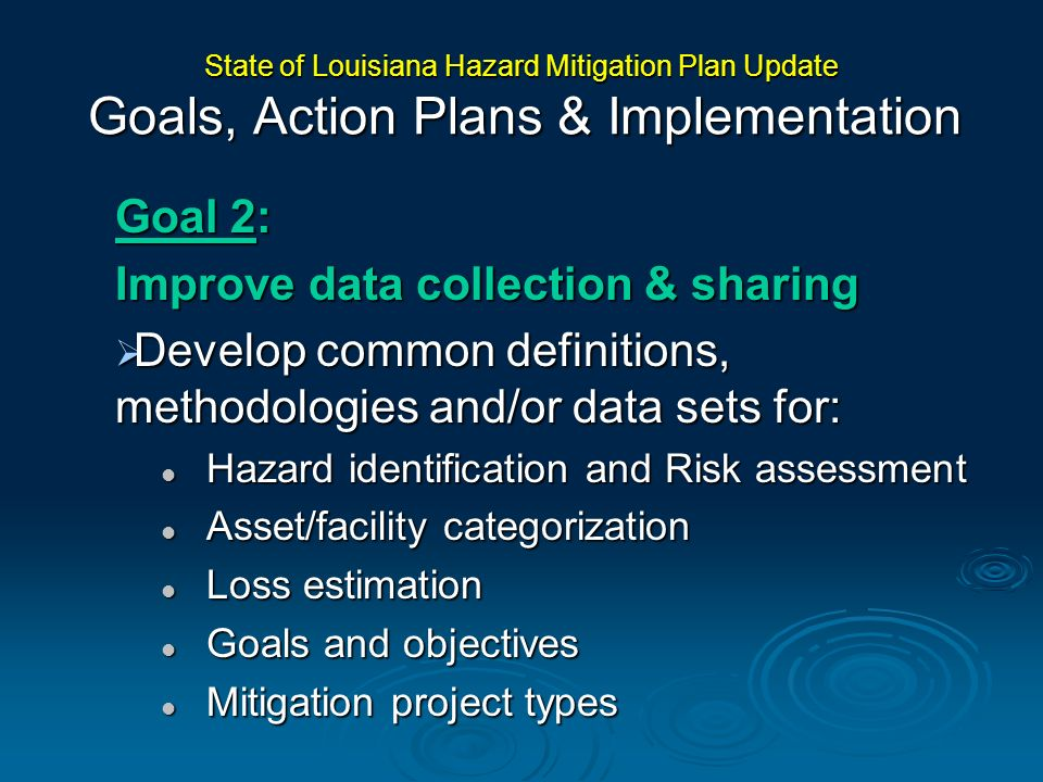 Goal 2: Improve data collection & sharing Develop common definitions, methodologies and/or data sets for: Develop common definitions, methodologies an