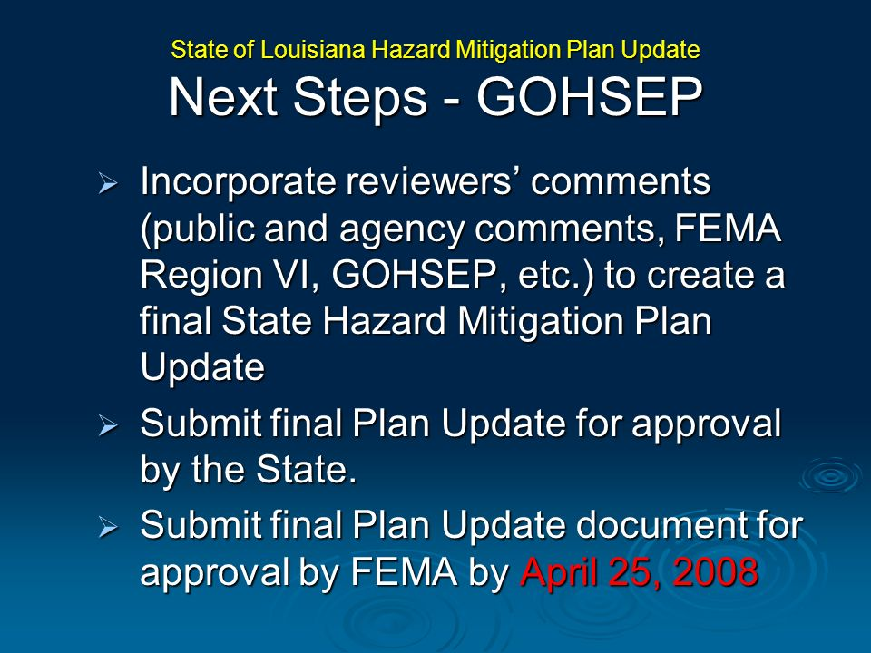 Incorporate reviewers comments (public and agency comments, FEMA Region VI, GOHSEP, etc.) to create a final State Hazard Mitigation Plan Update Incorp