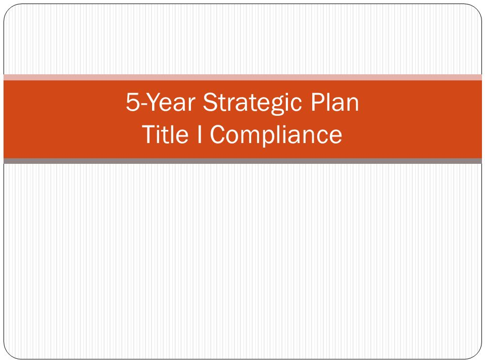 5-Year Strategic Plan Title I Compliance