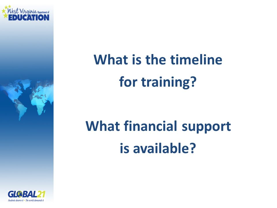 What is the timeline for training What financial support is available