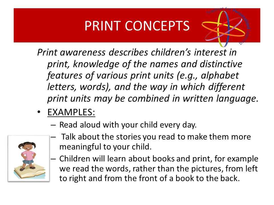 … the ability to represent ideas or words in a printed or written format EXAMPLES: – Encourage you child to draw and write by allowing access to pencils, crayons, markers, chalk and a variety of paper.