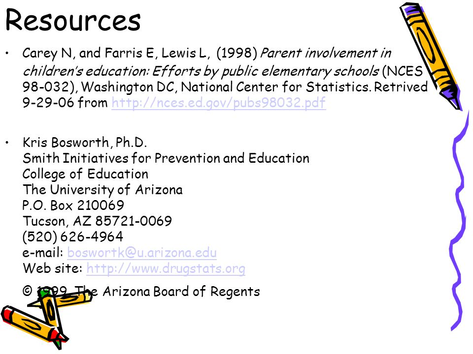 Resources Carey N, and Farris E, Lewis L, (1998) Parent involvement in childrens education: Efforts by public elementary schools (NCES 98-032), Washington DC, National Center for Statistics.