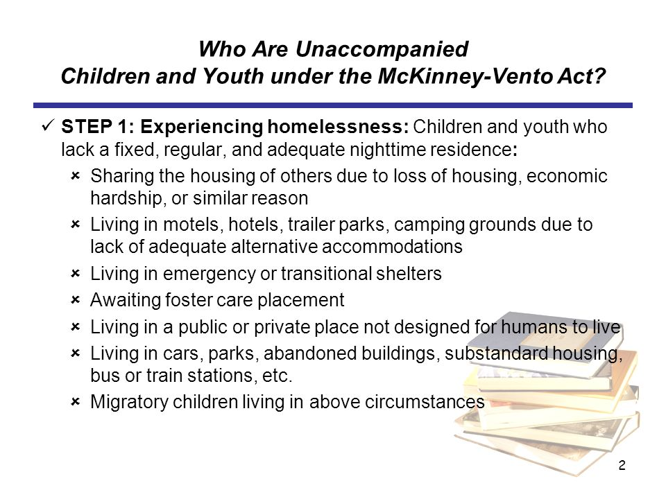 2 Who Are Unaccompanied Children and Youth under the McKinney-Vento Act.