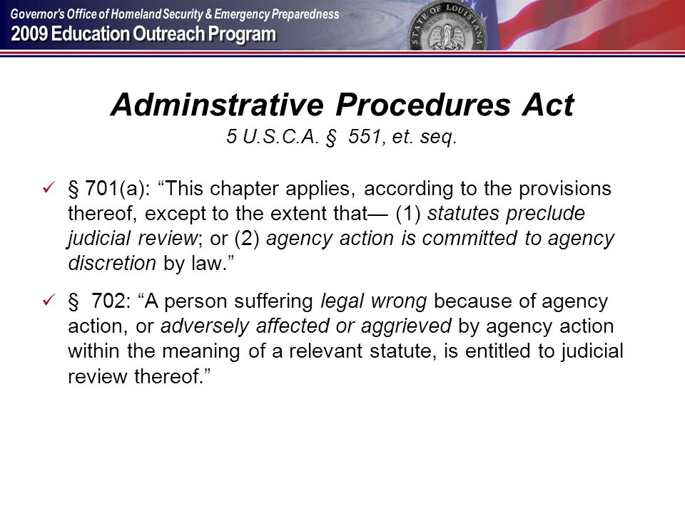 Adminstrative Procedures Act 5 U.S.C.A. § 551, et. seq. § 701(a): This chapter applies, according to the provisions thereof, except to the extent that
