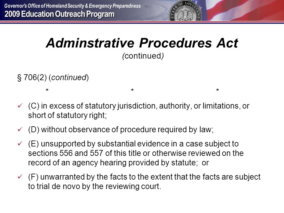 Adminstrative Procedures Act (continued) § 706(2) (continued) *** (C) in excess of statutory jurisdiction, authority, or limitations, or short of stat