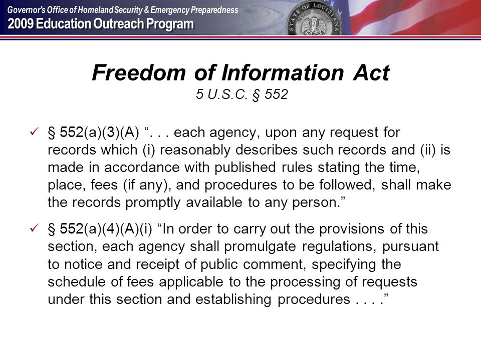 Freedom of Information Act 5 U.S.C. § 552 § 552(a)(3)(A)... each agency, upon any request for records which (i) reasonably describes such records and