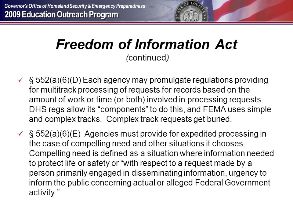 Freedom of Information Act (continued) § 552(a)(6)(D) Each agency may promulgate regulations providing for multitrack processing of requests for recor