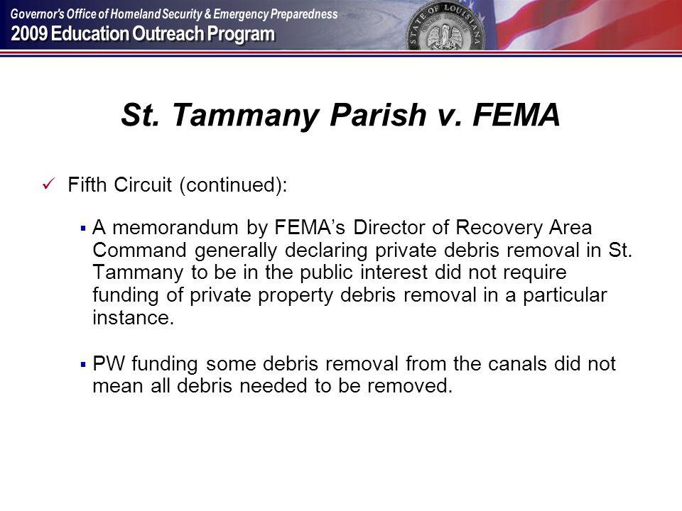 St. Tammany Parish v. FEMA Fifth Circuit (continued): A memorandum by FEMAs Director of Recovery Area Command generally declaring private debris remov