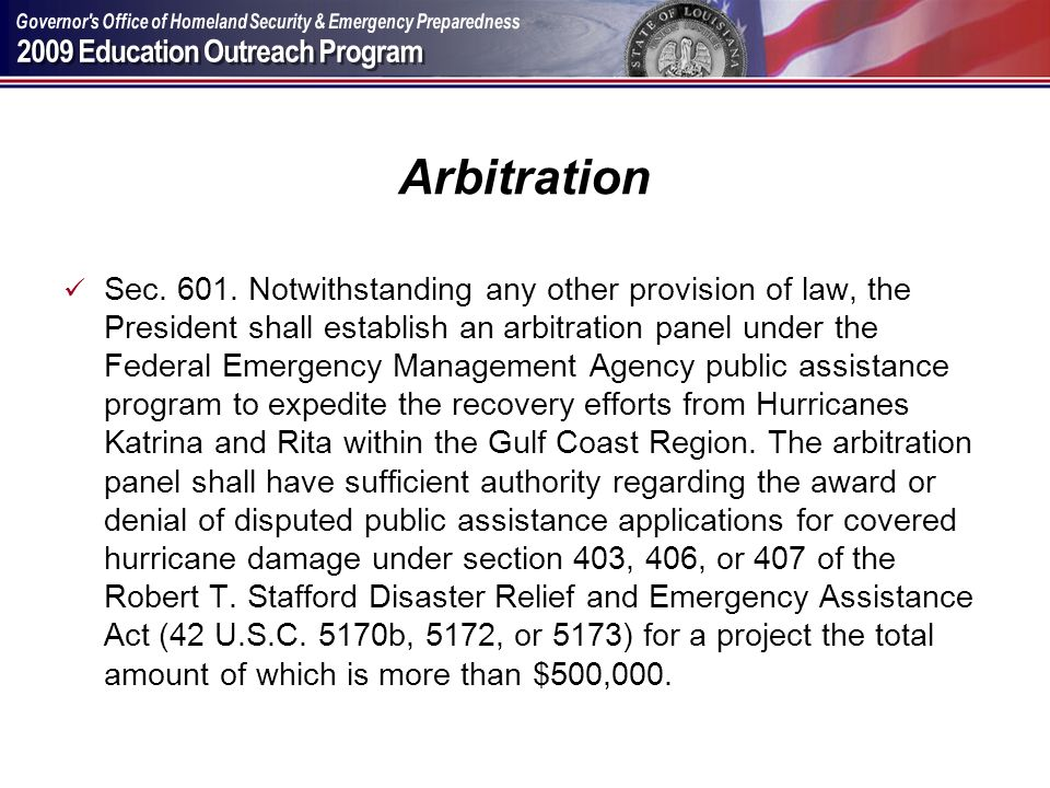 Arbitration Sec. 601. Notwithstanding any other provision of law, the President shall establish an arbitration panel under the Federal Emergency Manag