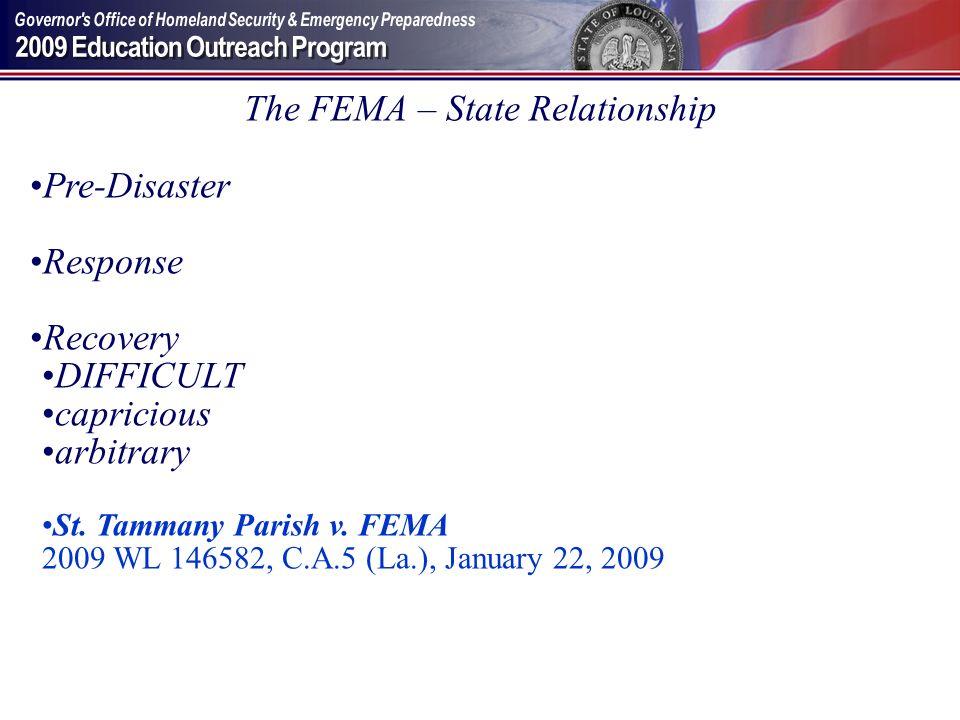 The FEMA – State Relationship Pre-Disaster Response Recovery DIFFICULT capricious arbitrary St. Tammany Parish v. FEMA 2009 WL 146582, C.A.5 (La.), Ja