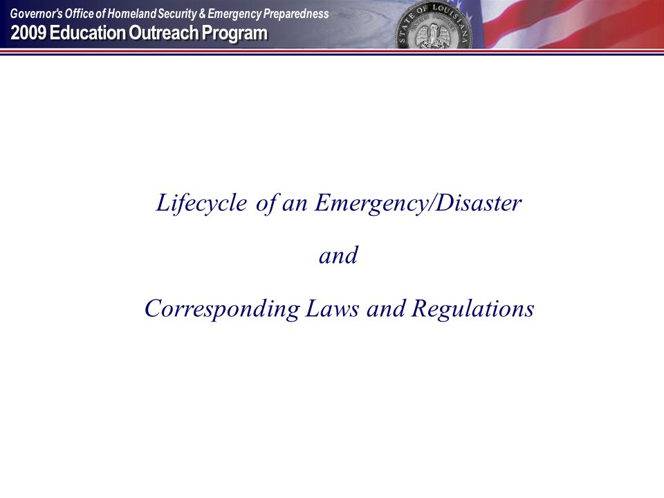 Lifecycle of an Emergency/Disaster and Corresponding Laws and Regulations