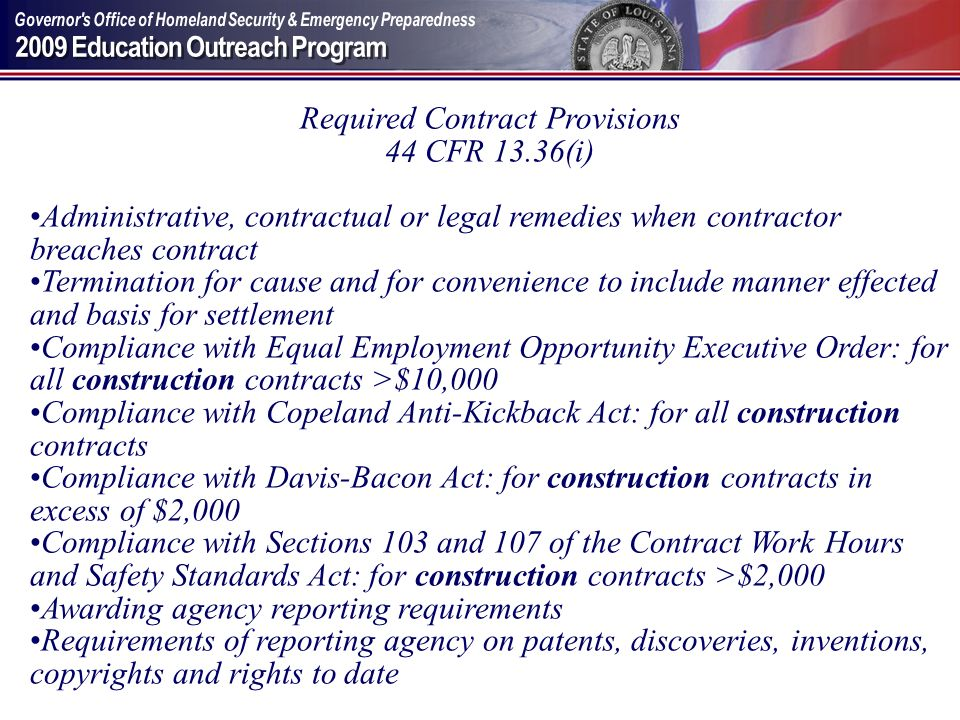 Required Contract Provisions 44 CFR 13.36(i) Administrative, contractual or legal remedies when contractor breaches contract Termination for cause and