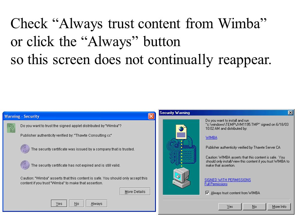 Check Always trust content from Wimba or click the Always button so this screen does not continually reappear.