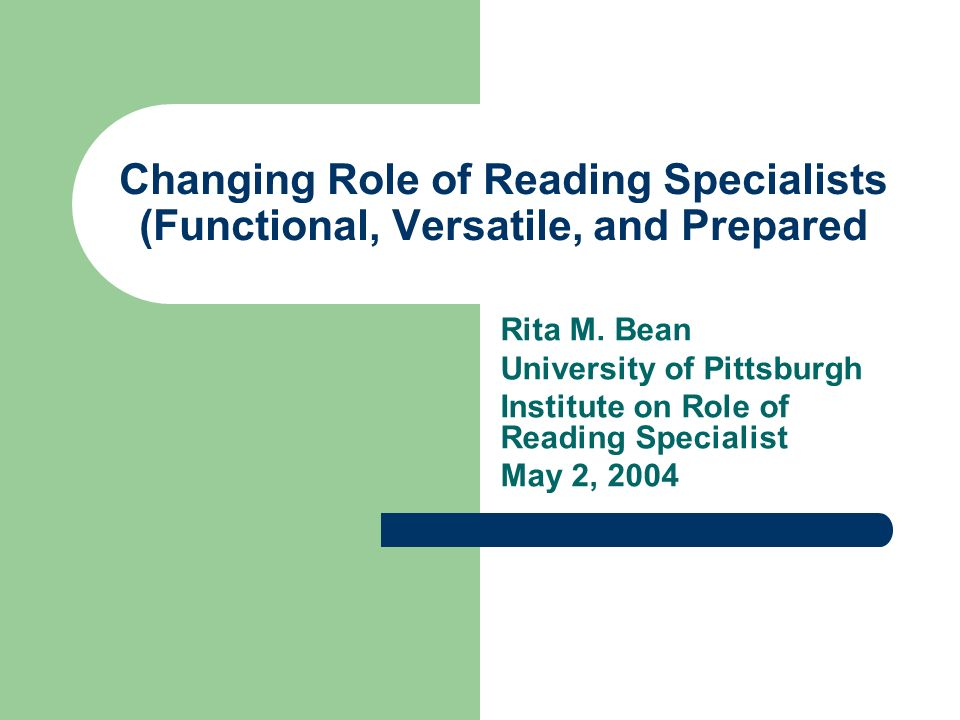 Changing Role of Reading Specialists (Functional, Versatile, and Prepared Rita M.
