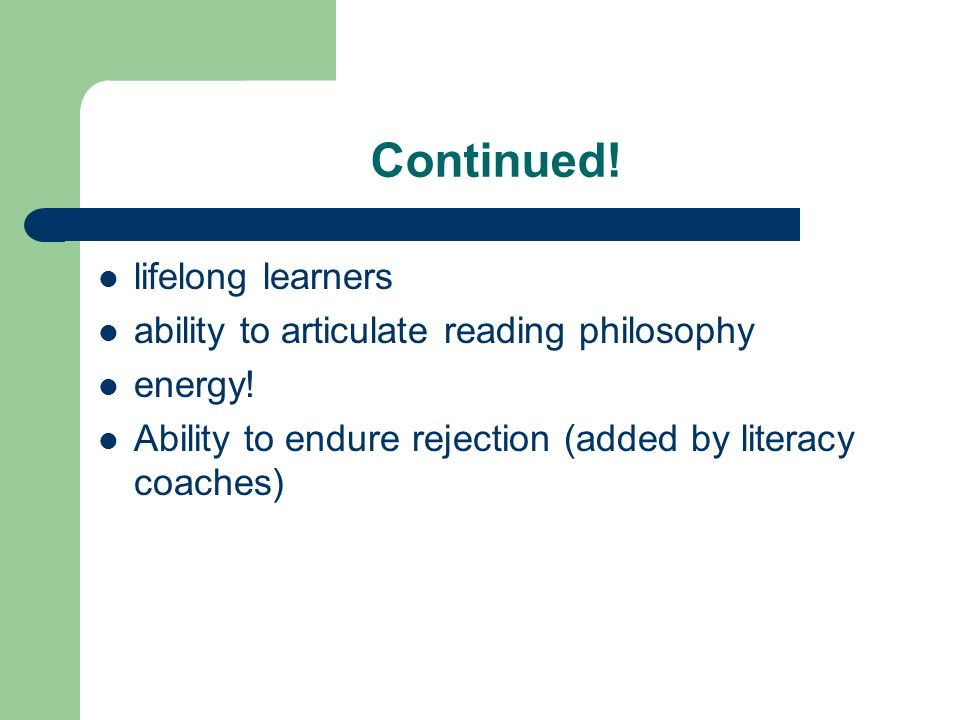Continued.lifelong learners ability to articulate reading philosophy energy.