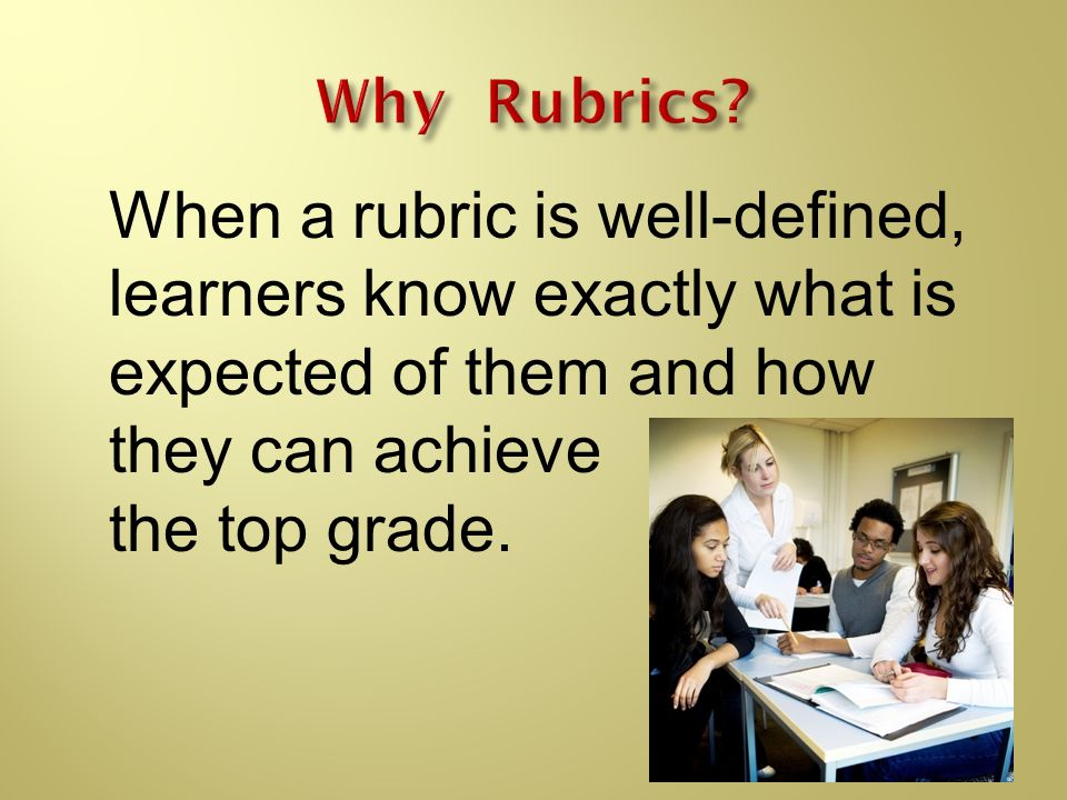 When a rubric is well-defined, learners know exactly what is expected of them and how they can achieve the top grade.