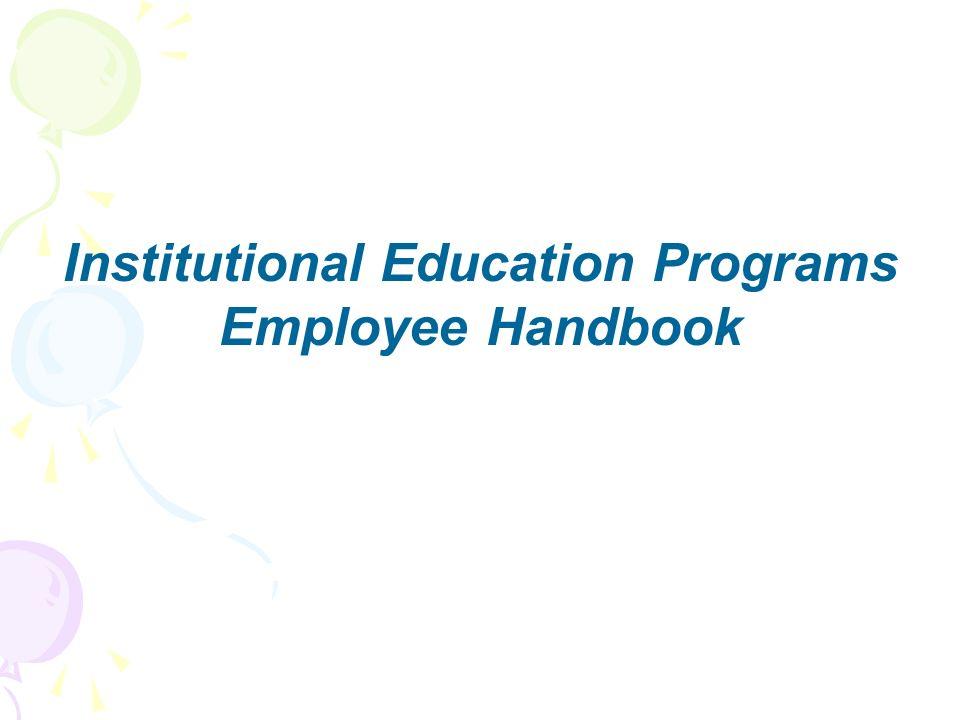 Institutional Education Programs Employee Handbook