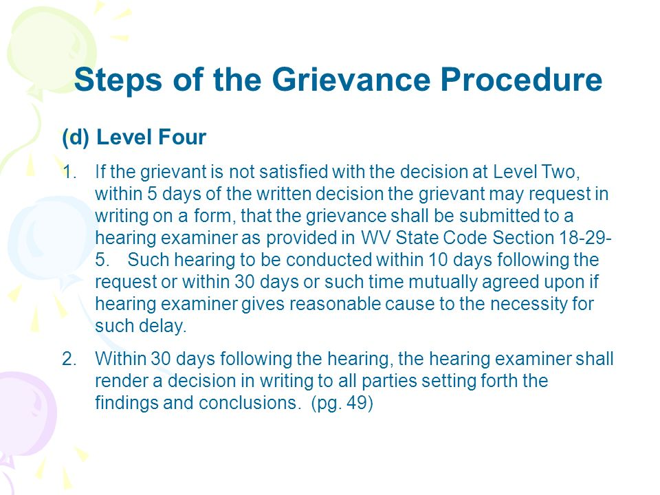 Steps of the Grievance Procedure (d) Level Four 1.If the grievant is not satisfied with the decision at Level Two, within 5 days of the written decisi