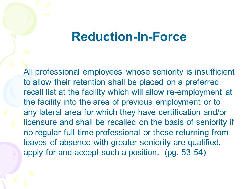 Reduction-In-Force All professional employees whose seniority is insufficient to allow their retention shall be placed on a preferred recall list at t