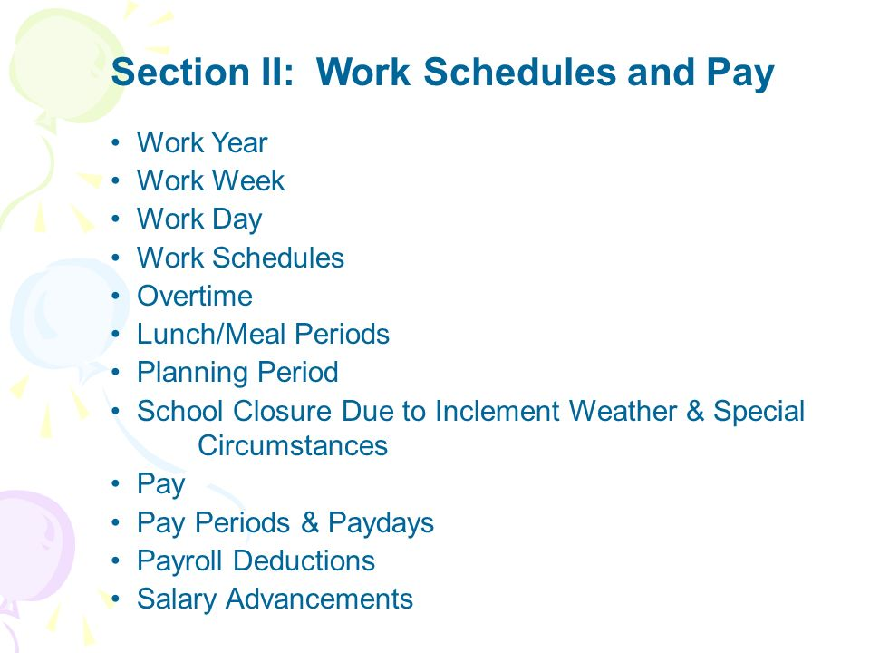 Section II: Work Schedules and Pay Work Year Work Week Work Day Work Schedules Overtime Lunch/Meal Periods Planning Period School Closure Due to Incle