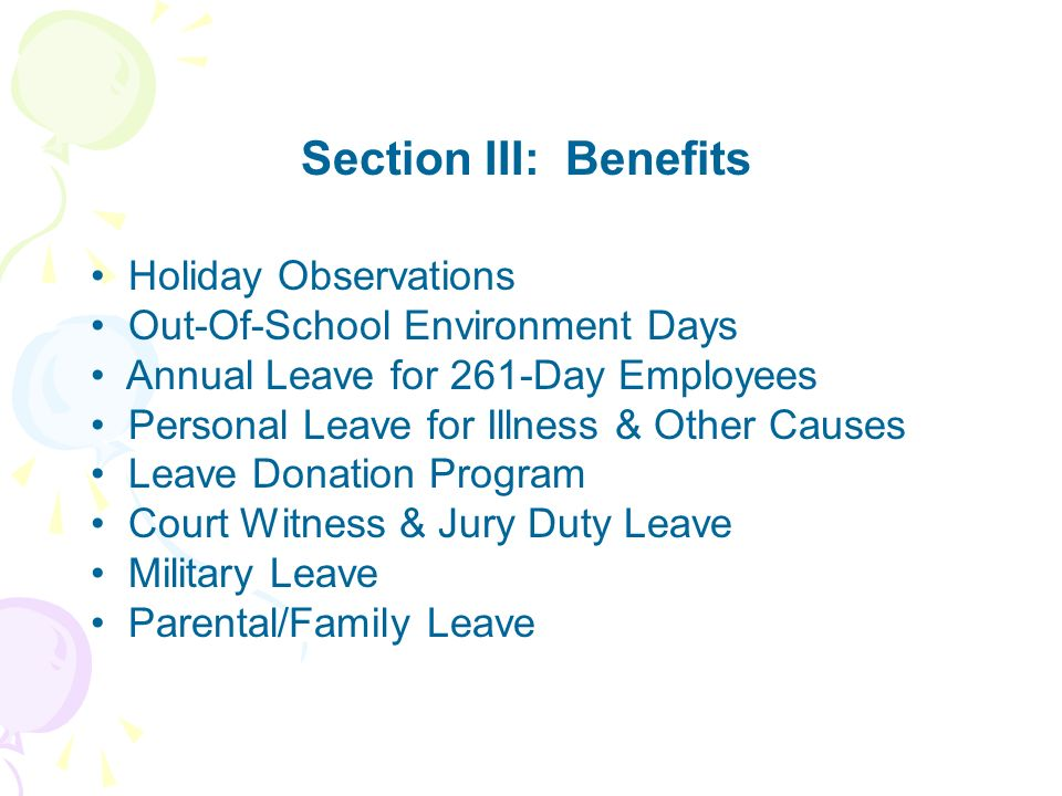 Section III: Benefits Holiday Observations Out-Of-School Environment Days Annual Leave for 261-Day Employees Personal Leave for Illness & Other Causes