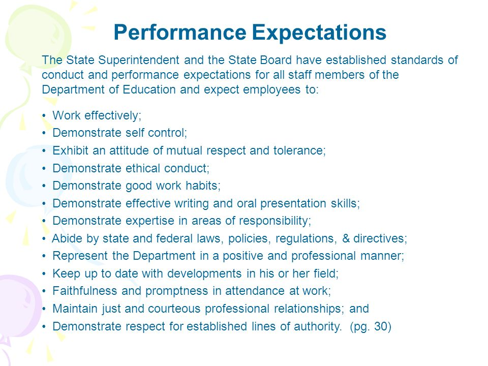 Performance Expectations The State Superintendent and the State Board have established standards of conduct and performance expectations for all staff