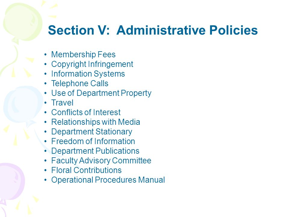 Section V: Administrative Policies Membership Fees Copyright Infringement Information Systems Telephone Calls Use of Department Property Travel Confli