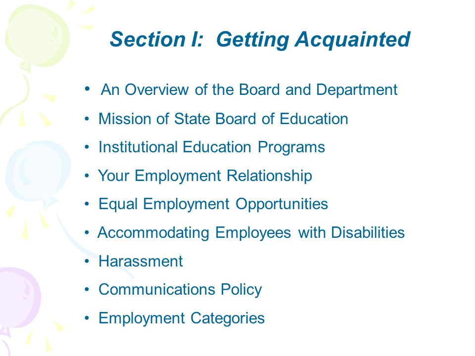 Section I: Getting Acquainted An Overview of the Board and Department Mission of State Board of Education Institutional Education Programs Your Employ