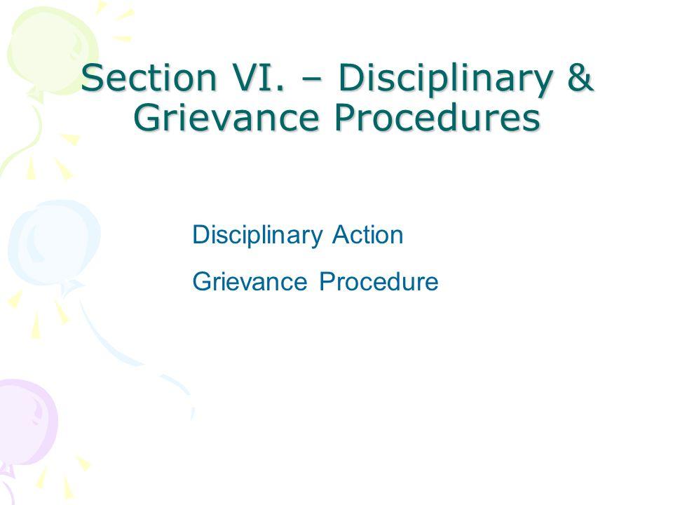 Section VI. – Disciplinary & Grievance Procedures Disciplinary Action Grievance Procedure