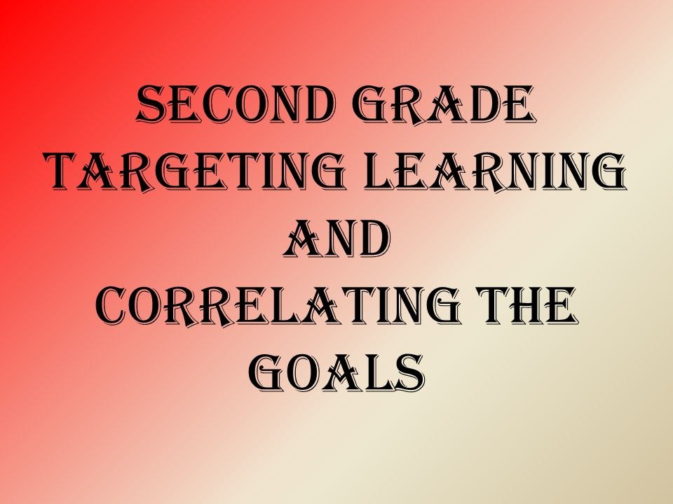 Second grade targeting learning and correlating the goals