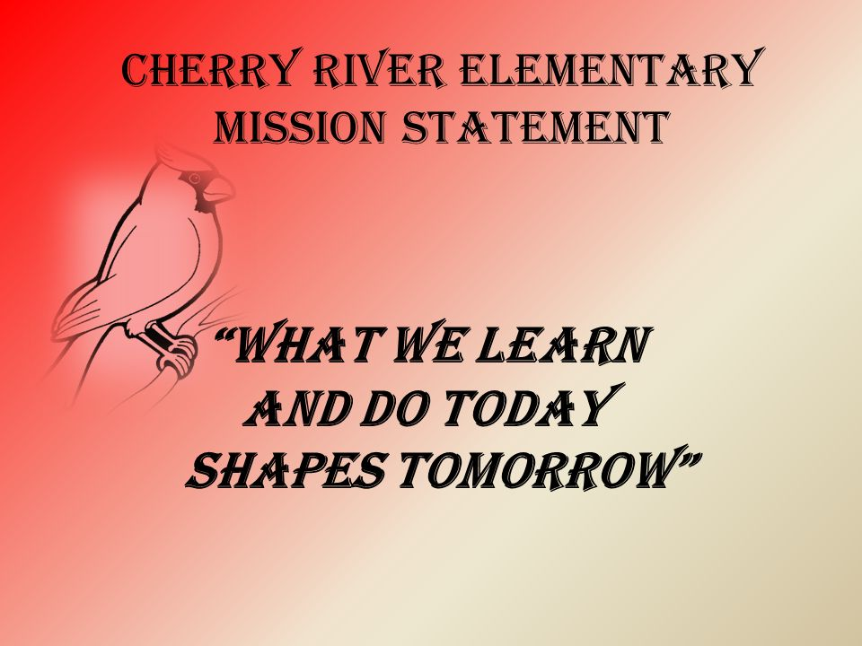 cherry river elementary Mission statement What we learn and do today shapes tomorrow