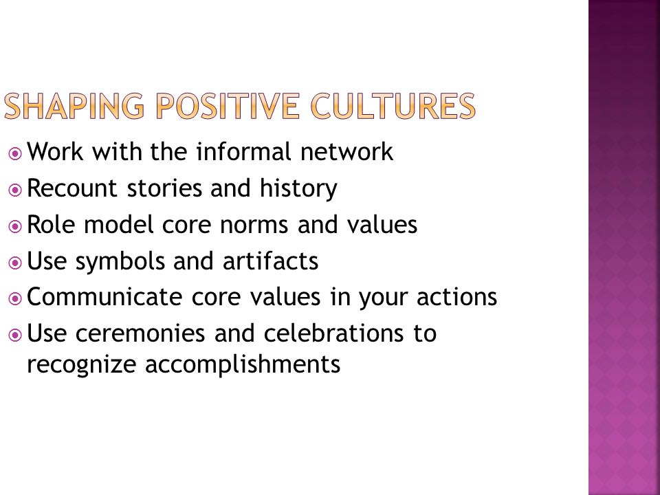 What are the best aspects of your culture? What are the less positive aspects of your culture? What aspects are missing? Prioritize what you would lik