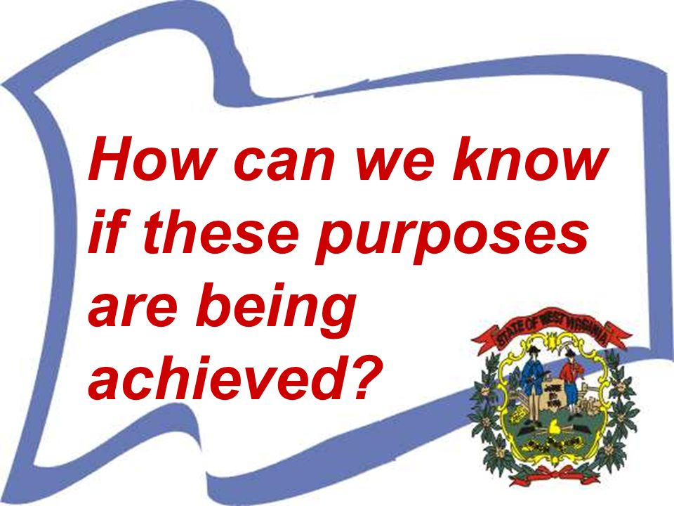 How can we know if these purposes are being achieved?