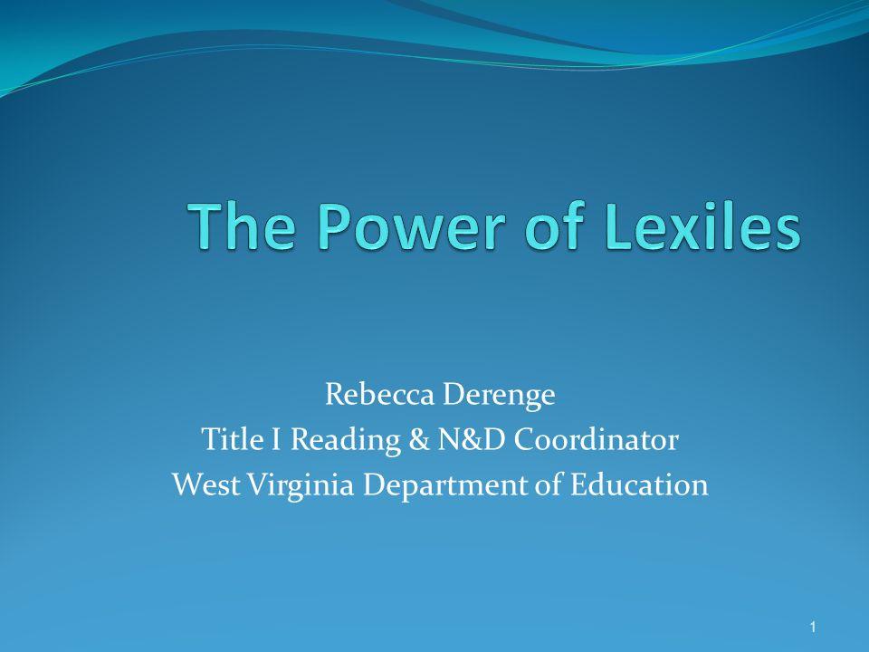 Rebecca Derenge Title I Reading & N&D Coordinator West Virginia Department of Education 1