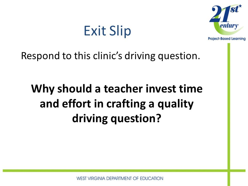 Exit Slip Respond to this clinics driving question.