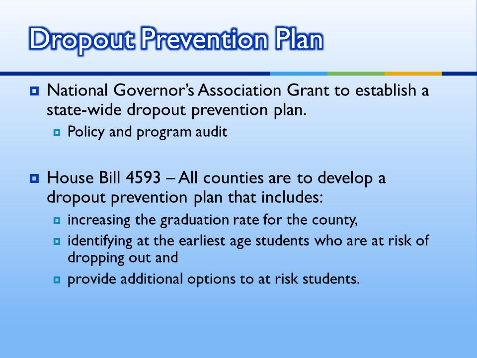 National Governors Association Grant to establish a state-wide dropout prevention plan.