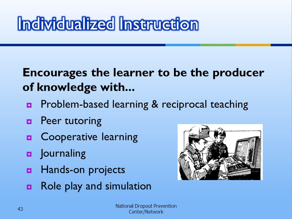 Encourages the learner to be the producer of knowledge with...