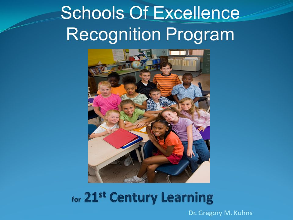Dr. Gregory M. Kuhns Schools Of Excellence Recognition Program