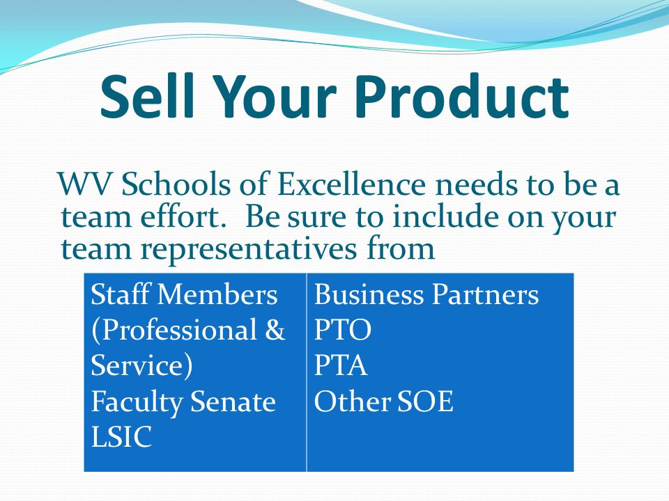 Sell Your Product WV Schools of Excellence needs to be a team effort.