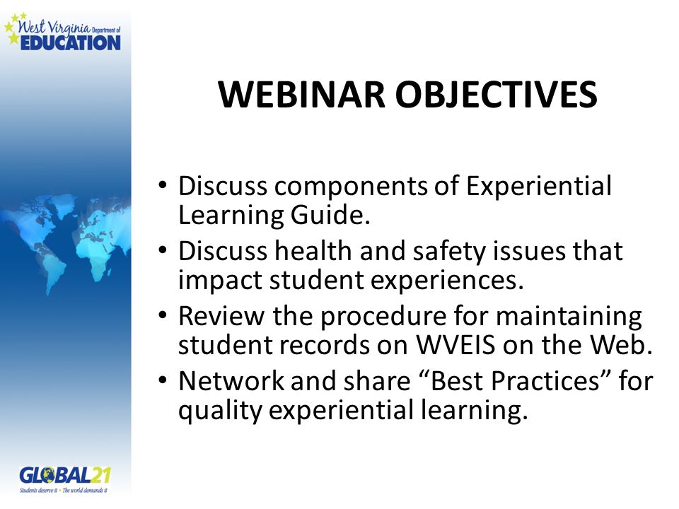 WEBINAR OBJECTIVES Discuss components of Experiential Learning Guide.