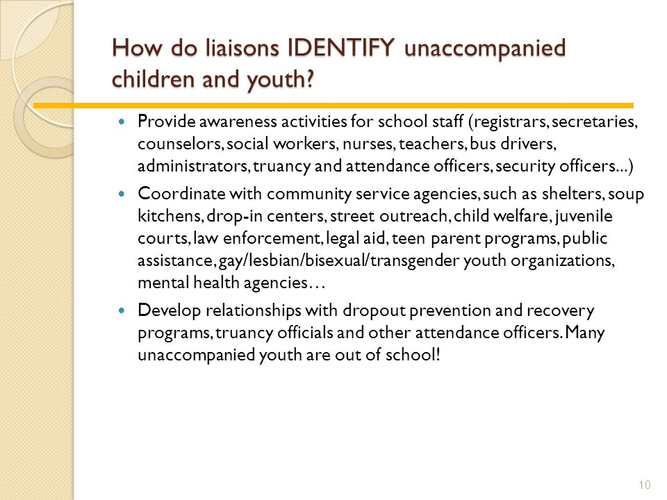 How do liaisons IDENTIFY unaccompanied children and youth.