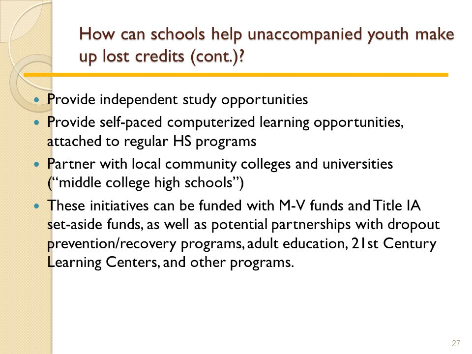 How can schools help unaccompanied youth make up lost credits (cont.).
