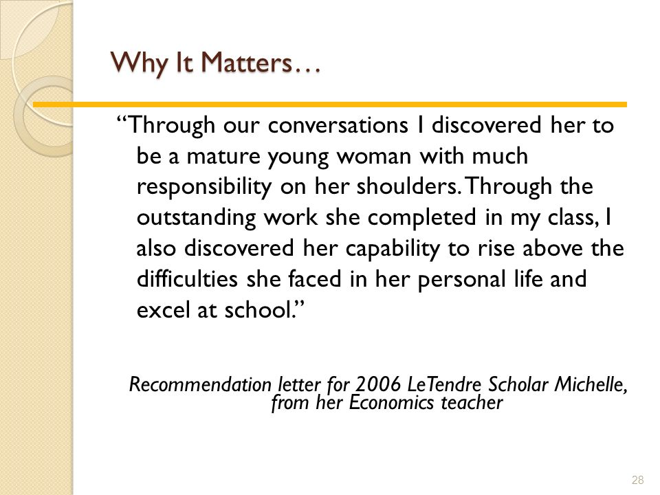 Why It Matters… Through our conversations I discovered her to be a mature young woman with much responsibility on her shoulders.