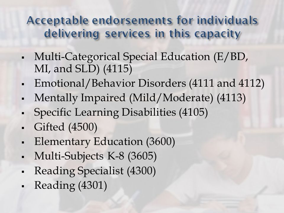 Multi-Categorical Special Education (E/BD, MI, and SLD) (4115) Emotional/Behavior Disorders (4111 and 4112) Mentally Impaired (Mild/Moderate) (4113) S
