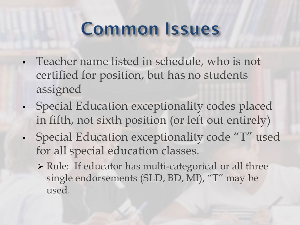 Teacher name listed in schedule, who is not certified for position, but has no students assigned Special Education exceptionality codes placed in fift