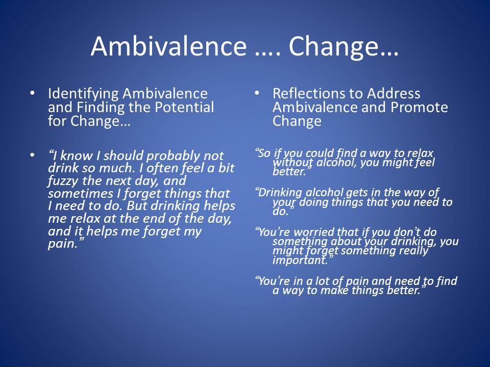 Ambivalence ….
