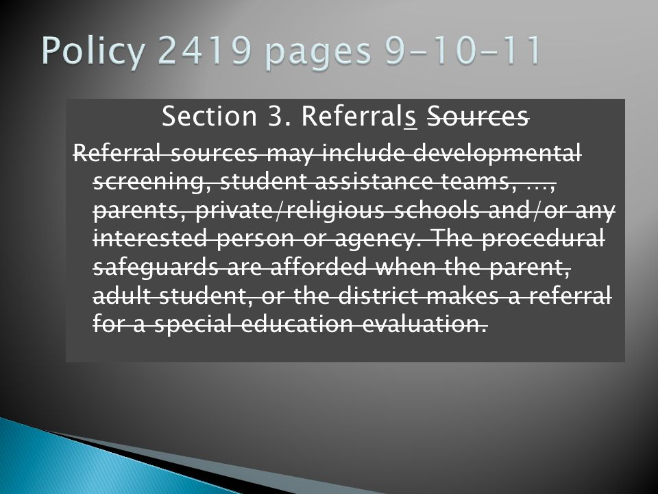 Section 3. Referrals Sources Referral sources may include developmental screening, student assistance teams, …, parents, private/religious schools and