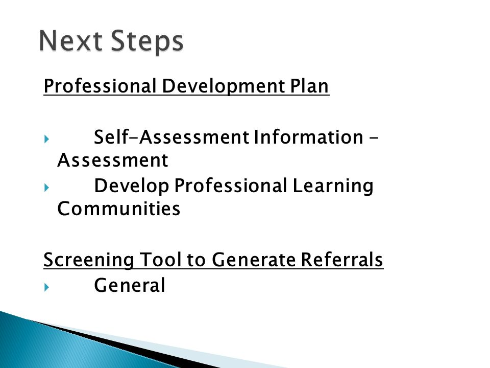 Professional Development Plan Self-Assessment Information - Assessment Develop Professional Learning Communities Screening Tool to Generate Referrals